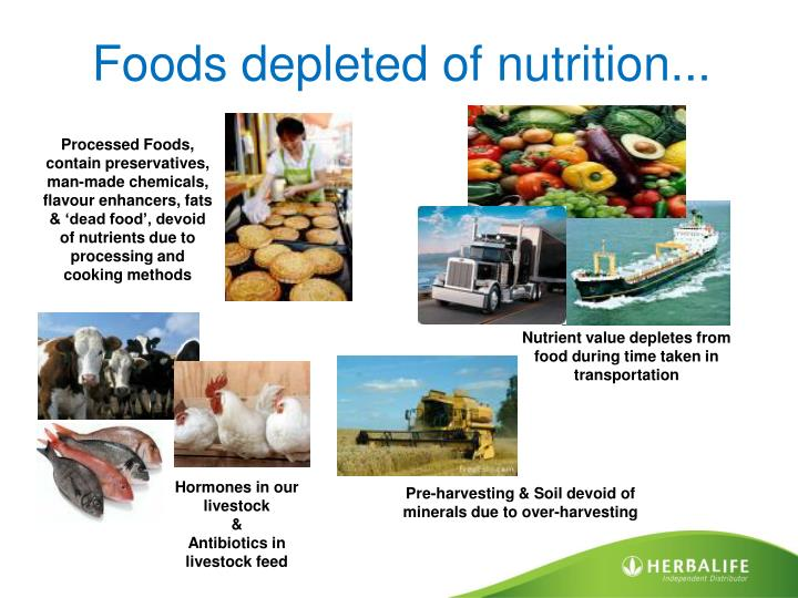 Foods depleted of nutrition...