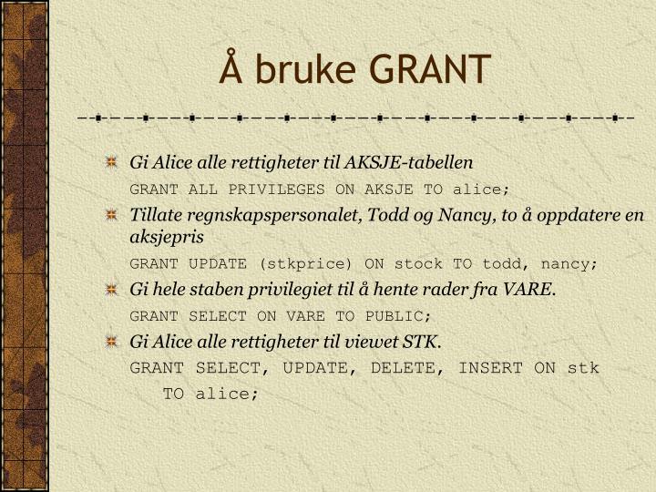 Å bruke GRANT