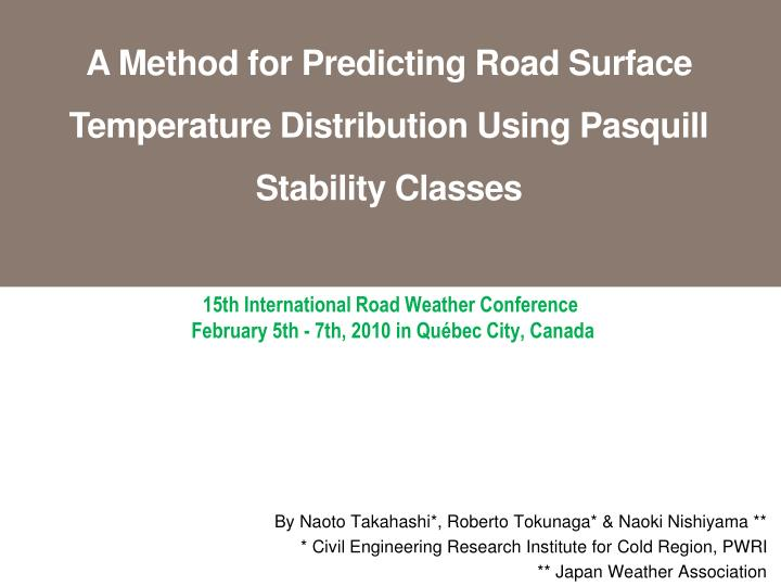 15th international road weather conference february 5th 7th 2010 in qu bec city canada