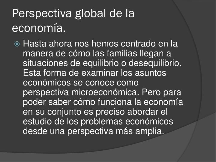 Perspectiva global de la economía.