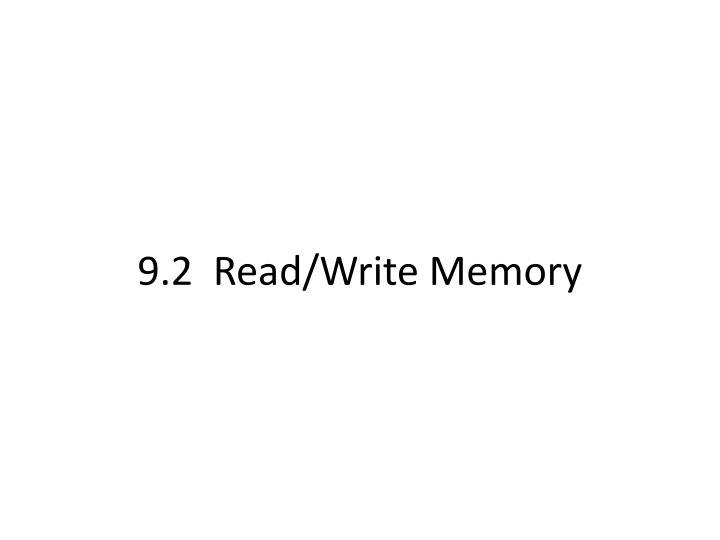 9.2  Read/Write Memory