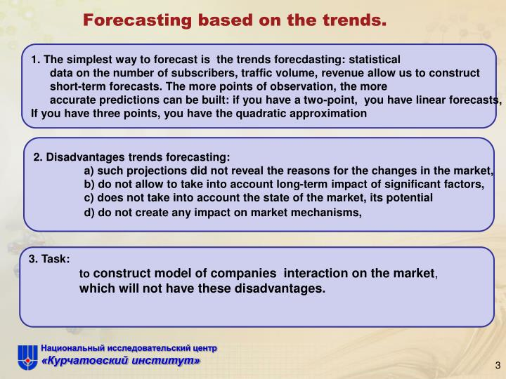 Forecasting based on the trends.