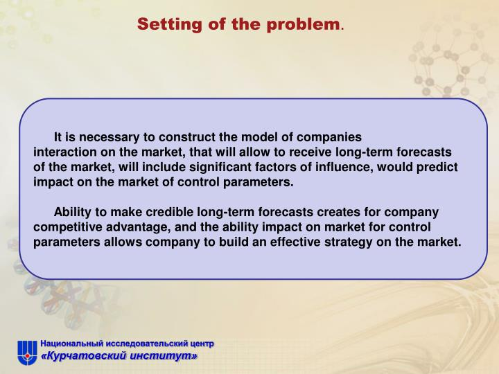 Setting of the problem