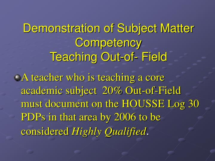 Demonstration of Subject Matter Competency