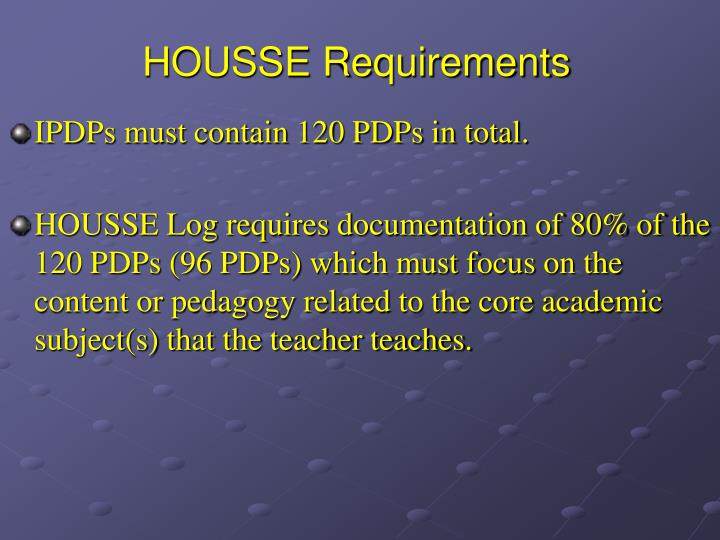 HOUSSE Requirements