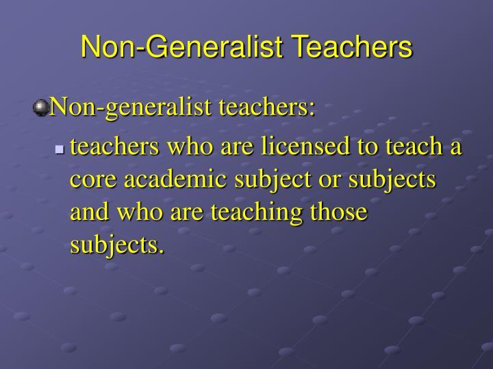Non-Generalist Teachers