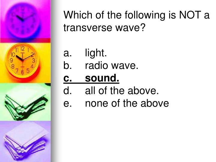 Which of the following is NOT a transverse wave?