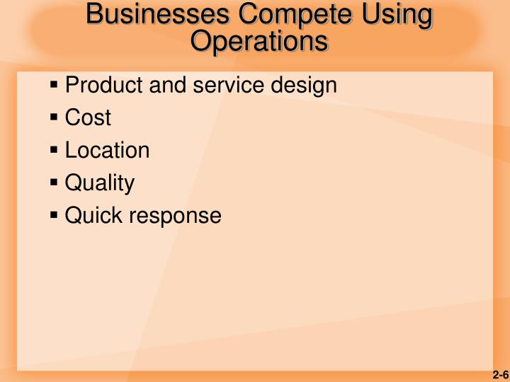 Businesses Compete Using Operations