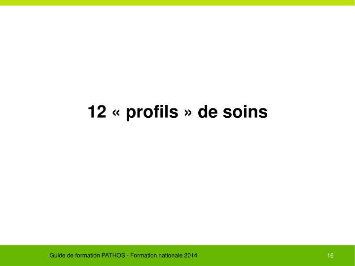 12 «profils» de soins