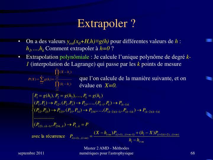 Extrapoler ?