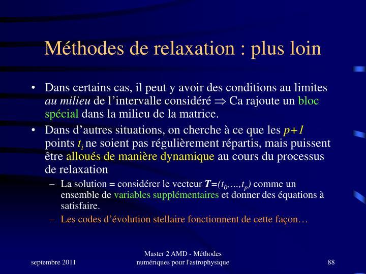Méthodes de relaxation : plus loin