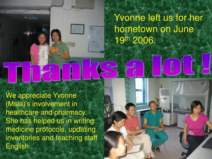 Yvonne left us for her hometown on June 19