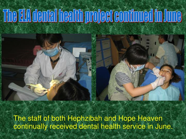 The ELA dental health project continued in June