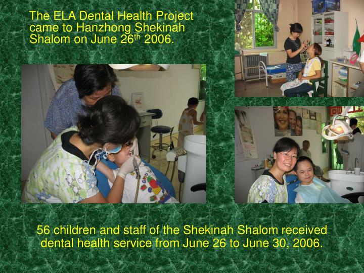 The ELA Dental Health Project came to Hanzhong Shekinah Shalom on June 26