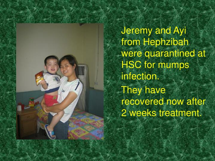 Jeremy and Ayi from Hephzibah were quarantined at HSC for mumps infection.