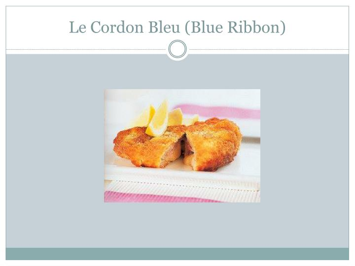 Le Cordon Bleu (Blue Ribbon)