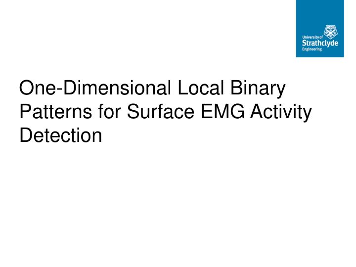 One-Dimensional Local Binary Patterns for Surface EMG Activity Detection