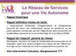 le r seau de services pour une vie autonome