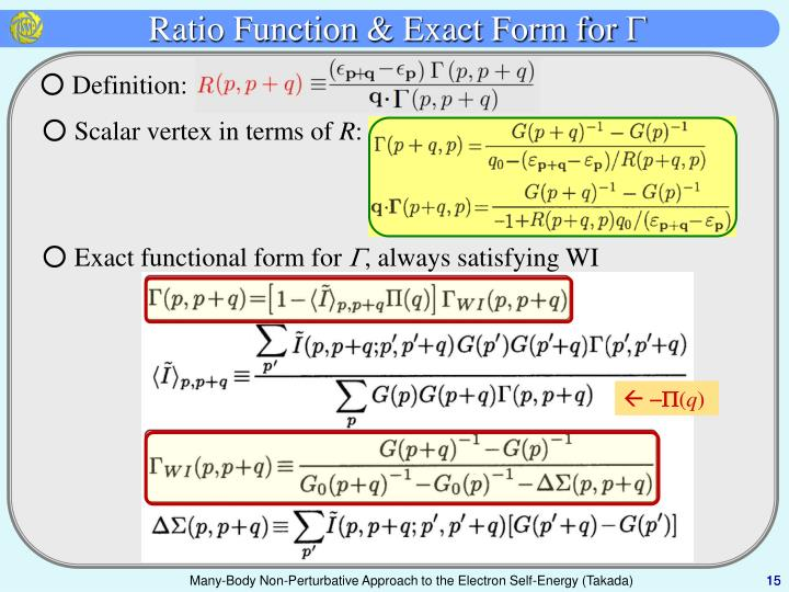 Ratio Function & Exact Form for