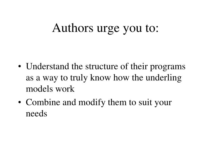Authors urge you to:
