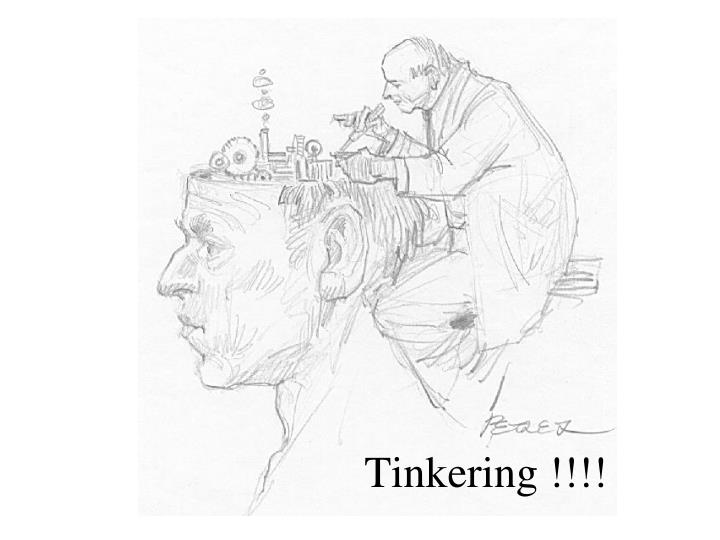 Tinkering !!!!