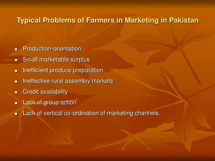 Typical Problems of Farmers in Marketing in Pakistan