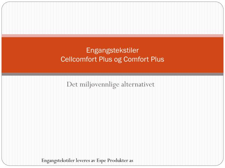 Engangstekstiler cellcomfort plus og comfort plus