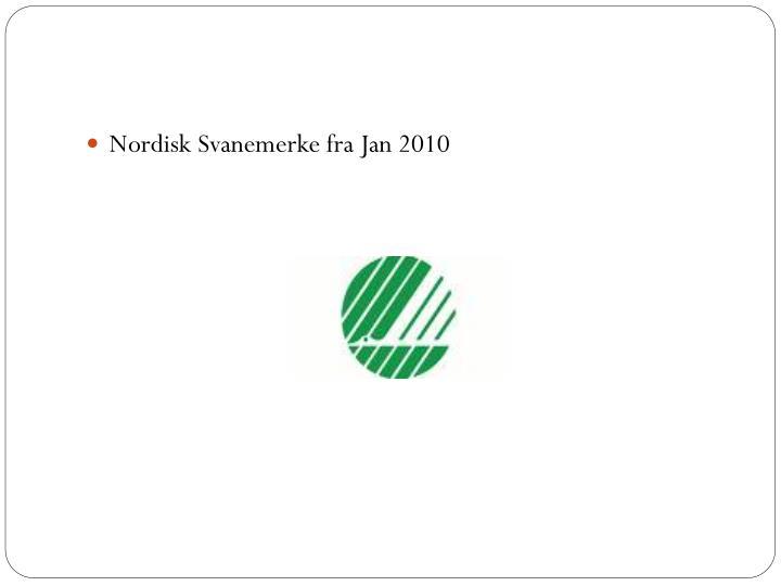 Nordisk Svanemerke fra Jan 2010