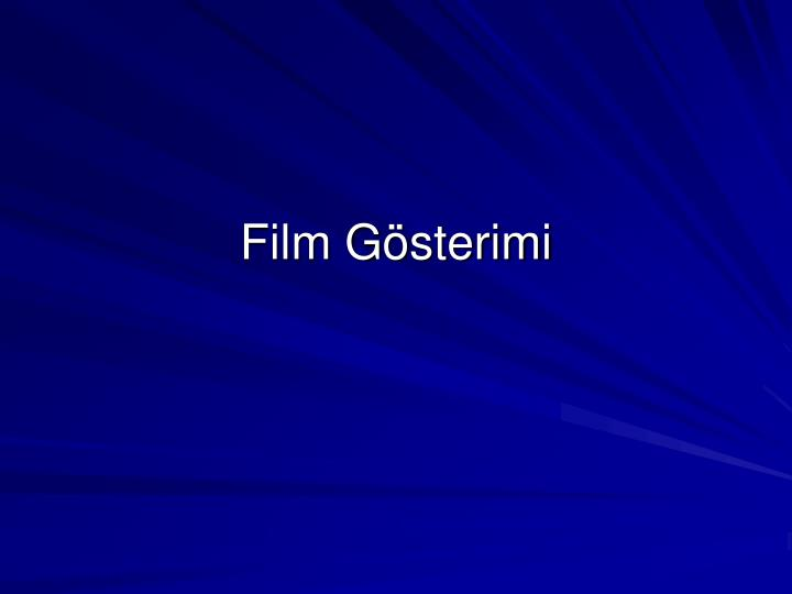 Film Gösterimi