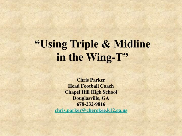 Using triple midline in the wing t