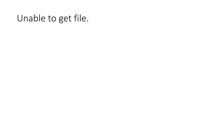 Unable to get file.