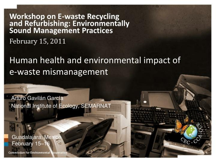 Human health and environmental impact of e waste mismanagement