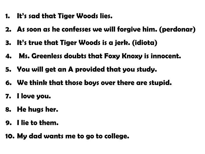 It's sad that Tiger Woods lies.