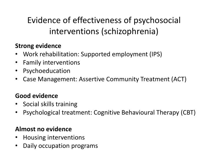 Evidence of effectiveness of psychosocial interventions (schizophrenia)