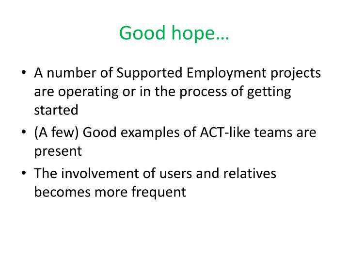 Good hope…