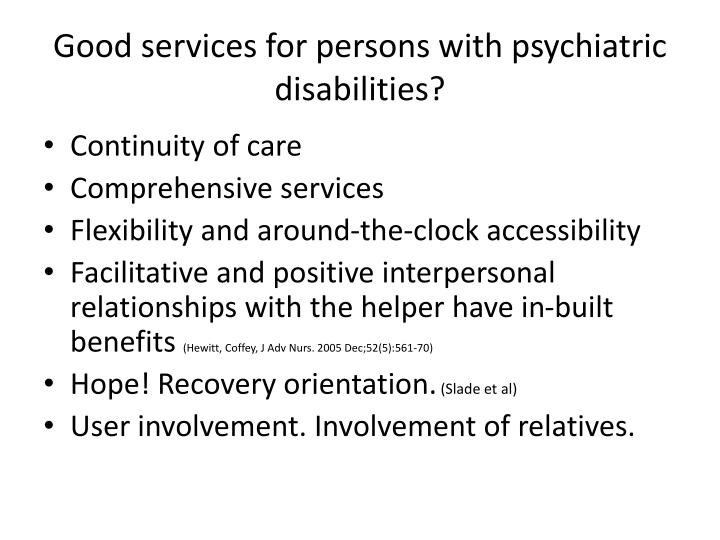 Good services for persons with psychiatric disabilities?