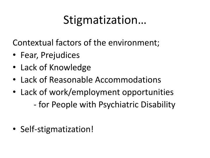 Stigmatization…