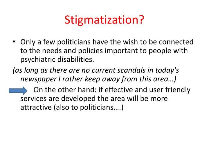 Stigmatization?