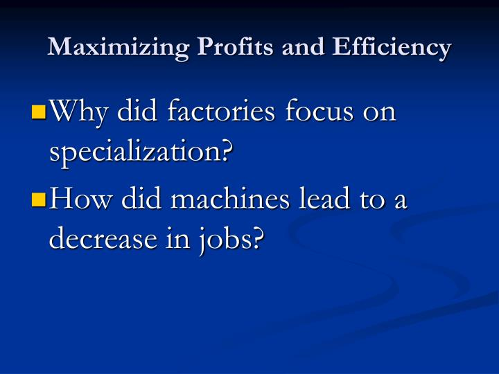 Maximizing Profits and Efficiency