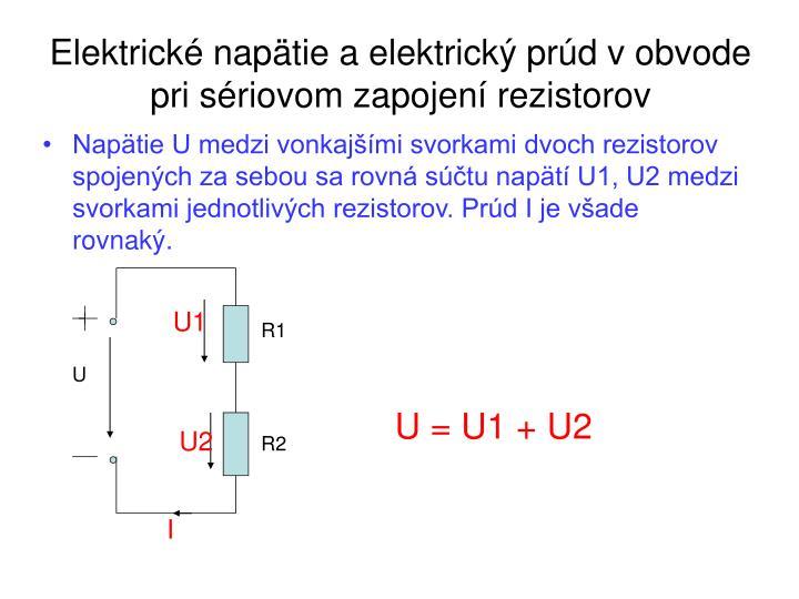 Elektrické napätie a elektrický prúd v obvode pri sériovom zapojení rezistorov