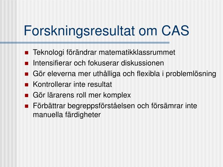 Forskningsresultat om CAS