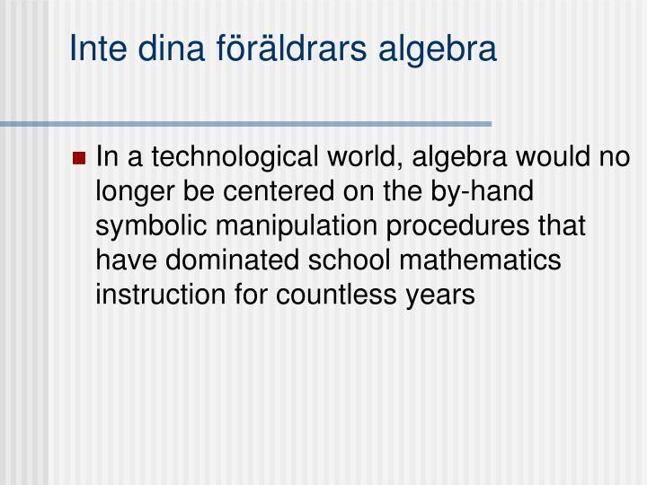 Inte dina föräldrars algebra