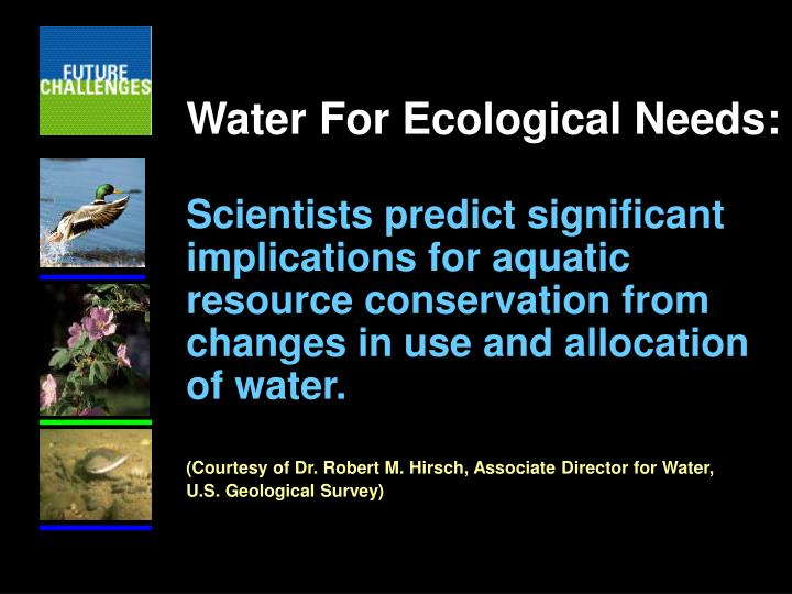 Water For Ecological Needs: