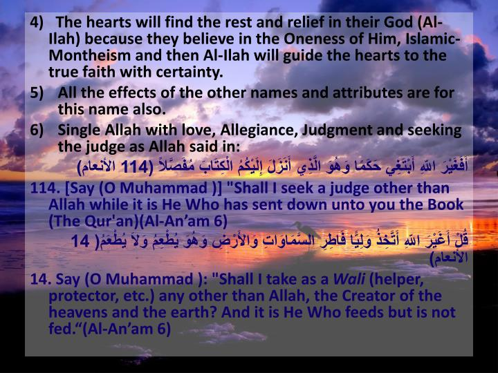 4)   The hearts will find the rest and relief in their God (Al-