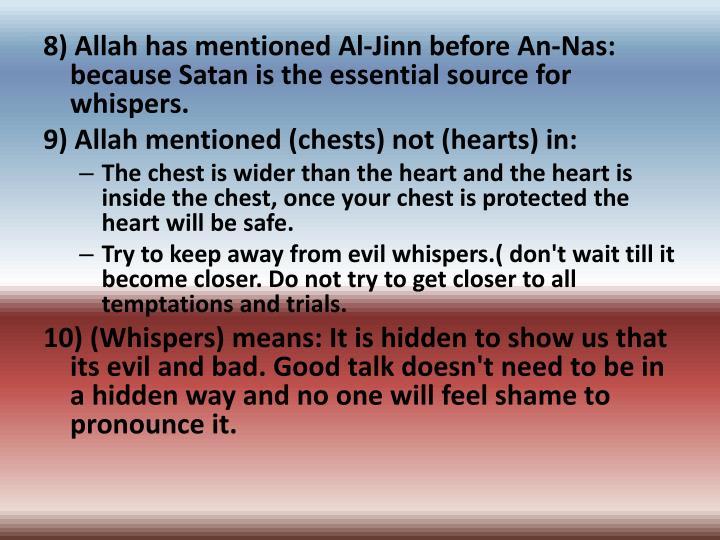 8) Allah has mentioned Al-Jinn before An-