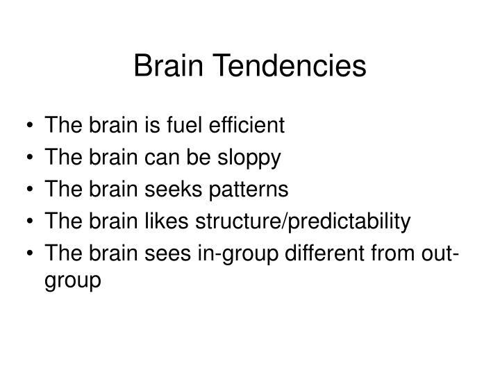 Brain Tendencies