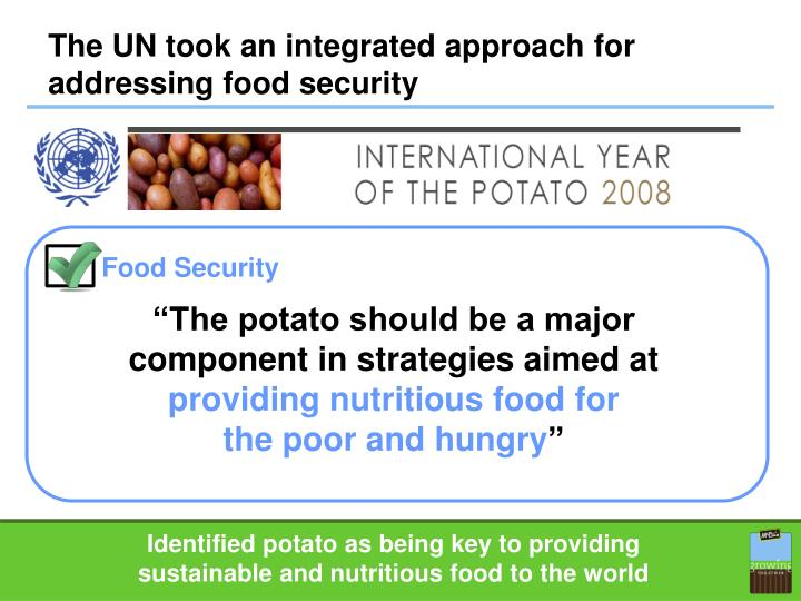 The UN took an integrated approach for addressing food security