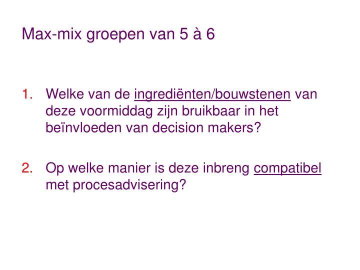 Max-mix groepen van 5 à 6