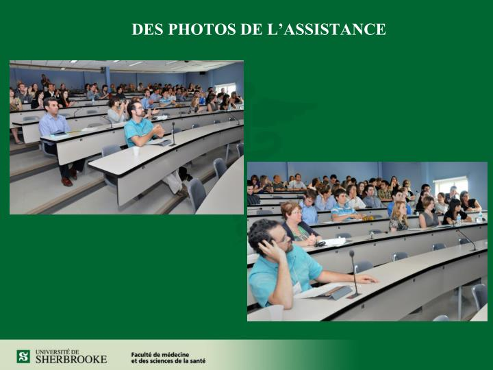 DES PHOTOS DE L'ASSISTANCE
