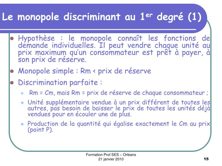 Le monopole discriminant au 1